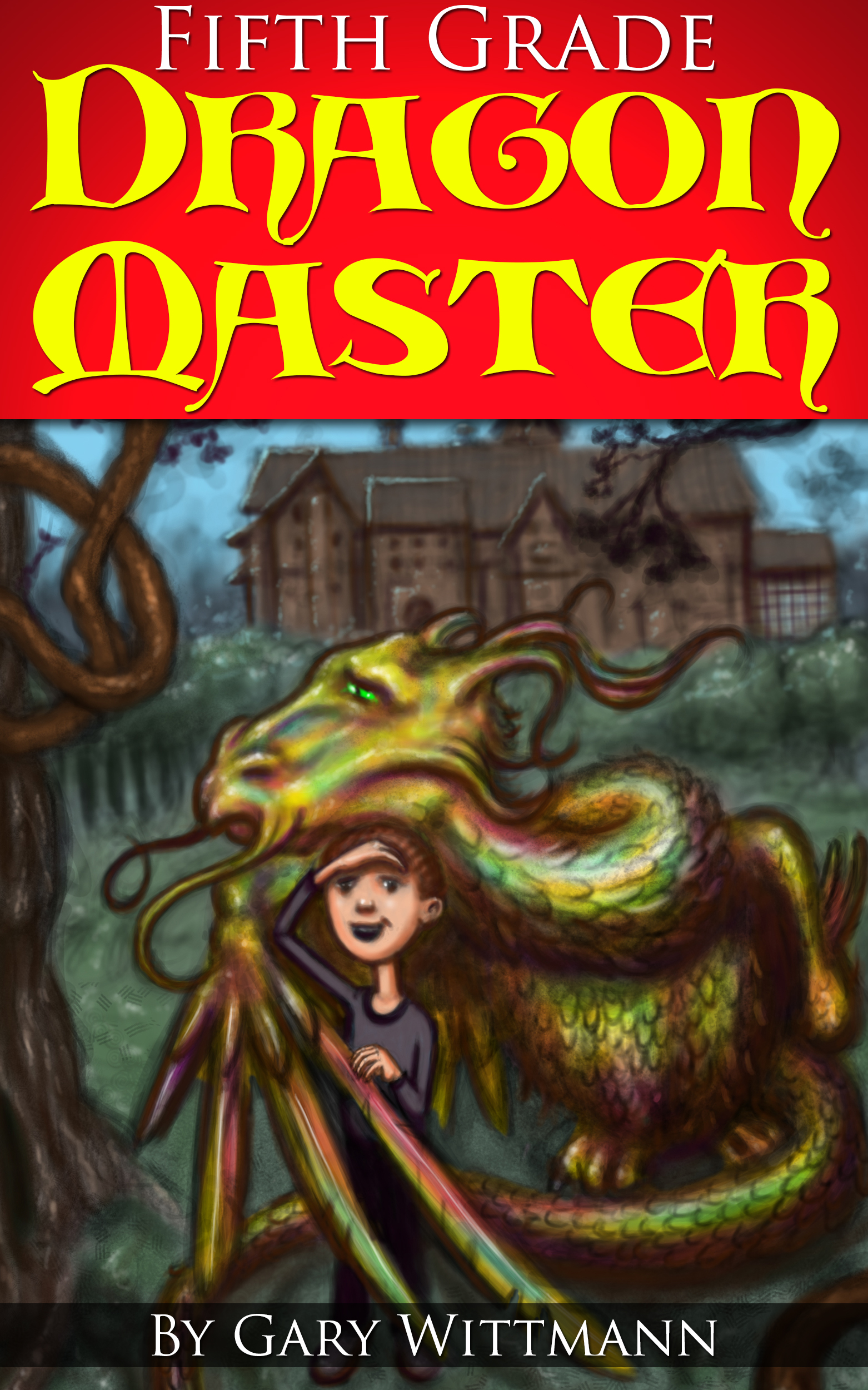Fifth Grade Dragon Master by Gary Wittmann